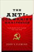 The Anti-Communist Manifestos: Four Books That Shaped the Cold War