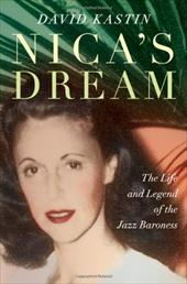 Nica's Dream: The Life and Legend of the Jazz Baroness - Kastin, David