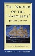 """The Nigger of the """"Narcissus"""": An Authoritative Text, Backgrounds and Sources, Reviews and Criticism"""