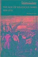 The Age of Religious Wars, 1559-1715 - Dunn, Richard S.