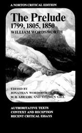 The Prelude: 1799, 1805, 1850 - Wordsworth, William / Wordsworth, Jonathan / Abrams, M. H.