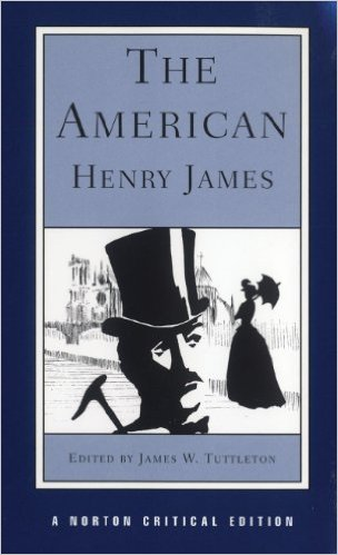The American : an authoritative text, backgrounds and sources, criticism  4. [Dr.] - James, Henry