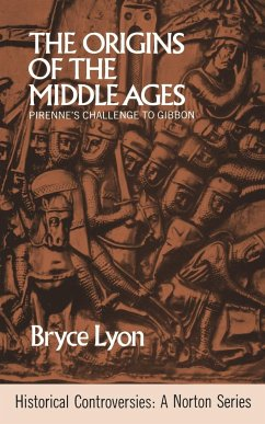 The Origins of the Middle Ages: Pirenne's Challenge to Gibbon - Lyon, Bryce