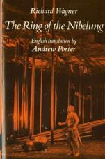 The Ring of the Nibelung - Richard Wagner, Andrew Porter