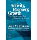 Activity, Recovery, Growth - Joan M. Erikson