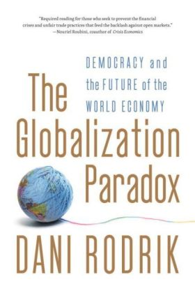 The Globalization Paradox - Democracy and the Future fo the World Economy - Rodrik, Dani