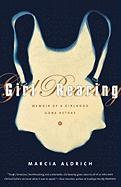 Girl Rearing: Memoir of a Girlhood Gone Astray