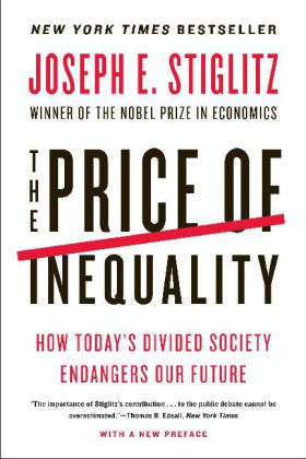 The Price of Inequality - How Today's Divided Society Endangers Our Future - Stiglitz, Joseph E.