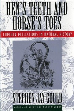 Hen's Teeth and Horse's Toes: Further Reflections in Natural History - Gould, Stephen Jay
