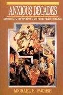 Anxious Decades: America in Prosperity and Depression 1920-1941