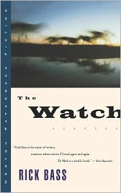 The Watch - Rick Bass