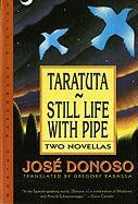 Taratuta; And, Still Life with Pipe: Two Novellas