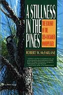 A Stillness in the Pines: The Ecology of the Red Cockaded Woodpecker