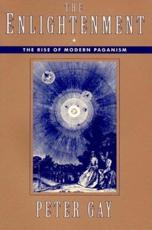 The Enlightenment: The Rise of Modern Paganism v. 1 - Peter Gay
