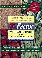 T-Factor Fat Gram Counter: Expanded and Completely Up to Date