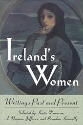 Ireland's Women: Writings Past and Present - Donovan, Katie / Kennelly, Brendan / Jeffares, A. Norman