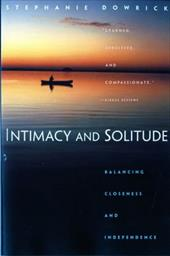 Intimacy and Solitude: Balance, Closeness, and Independence - Dowrick, Stephanie
