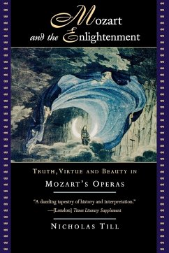 Mozart and the Enlightment: Truth, Virtue and Beauty in Mozart's Operas