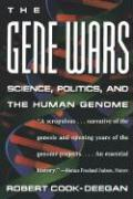 Gene Wars: Science, Politics, and the Human Genome