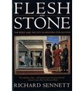 Flesh and Stone - Richard Sennett