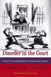 Disorder in the Court: Great Fractured Moments in Courtroom History - Sevilla, Charles M. / Lorenz, Lee