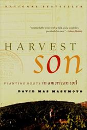Harvest Son: Planting Roots in American Soil - Masumoto, David Mas / Mas Masumoto, David