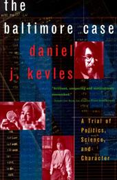 The Baltimore Case: A Trial of Politics, Science, and Character - Kevles, Daniel J. / Kelves, Daniel
