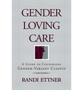 Gender Loving Care - Randi Ettner
