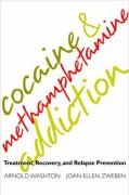 Cocaine and Methamphetamine Addiction: Treatment, Recovery, and Relapse Prevention: Treatment, Recovery and Relapse Prevention