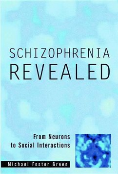 Schizophrenia Revealed: From Neurons to Social Interactions - Green, Michael Foster