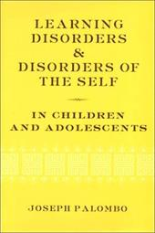 Learning Disorders & Disorders of the Self in Children & Adolescents - Palombo, Joseph / Cohler, Bertram J.