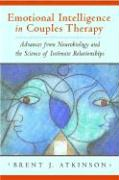 Emotional Intelligence in Couples Therapy: Advances from Neurobiology and the Science of Intimate Relationships