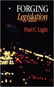Forging Legislation - Paul C. Light