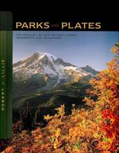Parks and Plates: The Geology of Our National Parks, Monuments, and Seashores - Lillie, Robert J.