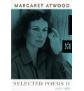 Selected Poems: Vol 2 - Margaret Atwood