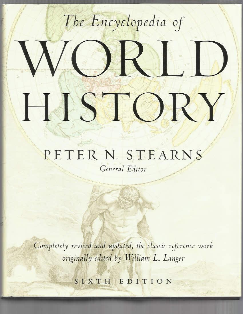 The Encyclopedia of World History: Ancient, Medieval, and Modern, Chronologically Arranged