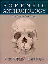 Forensic Anthropology: Case Studies from Europe - Megan B. Brickley, Roxana Ferllini, Roxanna Ferllini (Editor)