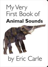 My Very First Book of Animal Sounds - Carle, Eric