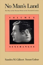 No Man's Land: The Place of the Woman Writer in the Twentieth Century, Volume 2: Sexchanges - Gilbert, Sandra M. / Gubar, Susan
