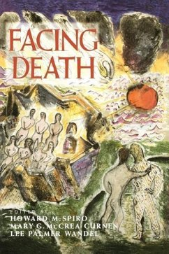 Facing Death: Where Culture, Religion, and Medicine Meet - Herausgeber: Spiro, Howard Curnen, Mary G. McCrea Wandel, Lee Palmer