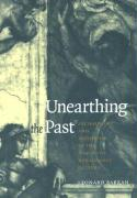 Unearthing the Past: Archaeology and Aesthetics in the Making of Renaissance Culture