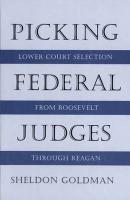 Picking Federal Judges: Lower Court Selection from Roosevelt Through Reagan