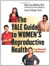 The Yale Guide to Women's Reproductive Health: From Menarche to Menopause - Minkin, Mary Jane / Wright, Carol V.