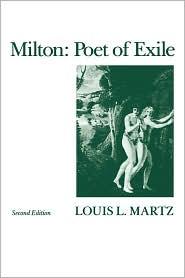 Milton: Poet of Exile - Louis Lohr Martz, Louis Lohr. Martz