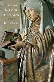 Julian of Norwich, Theologian - Denys Turner