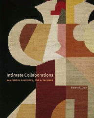 Intimate Collaborations: Kandinsky and Münter, Arp and Taeuber Bibiana Obler Author