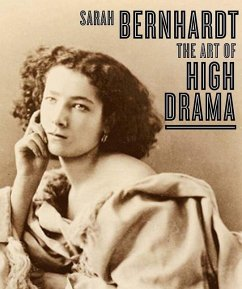 Sarah Bernhardt: The Art of High Drama - Ockman, Carol The Jewish Museum Silver, Kenneth E.