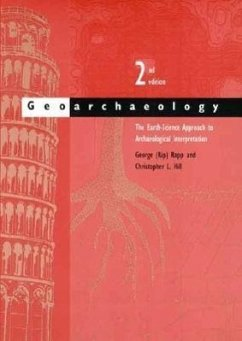 Geoarchaeology: The Earth-Science Approach to Archaeological Interpretation - Rapp, George (Rip) Hill, Christopher L.
