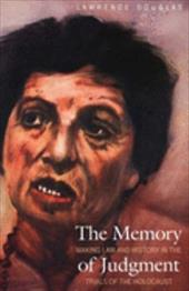 The Memory of Judgment: Making Law and History in the Trials of the Holocaust - Douglas, Lawrence