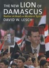The New Lion of Damascus: Bashar Al-Asad and Modern Syria - Lesch, David W.